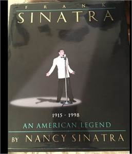 Frank Sinatra book: an American legend written by Nancy Sinatra. Hardcover. Cherry Hill, NJ