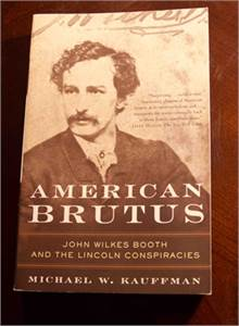 American Brutus: John Wilkes Booth and the Lincoln Conspiracies Paperback Book $9.99 shipped