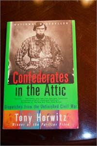 Confederates in the Attic: Dispatches from the Unfinished Civil War. PRICE DROP 2019 !