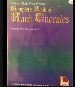 Cathedral music press Bach Chorales edited by Jerry Silverman. Cherry Hill, NJ