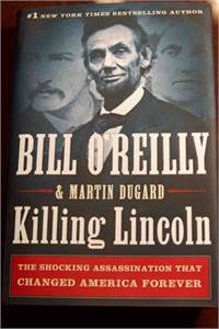 Killing Lincoln Hardcover Book by Bill O'Reilly ISBN-10: 0805093079 ISBN-13: 978-0805093070