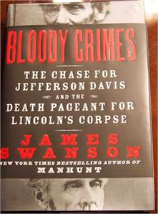 Bloody Crimes: The Chase for Jefferson Davis & Death Pageant for Lincoln's Corpse PRICE DROP 2019 !
