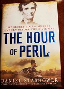 The Hour of Peril: The Secret Plot to Murder Lincoln Before the Civil War $9.99 shipped
