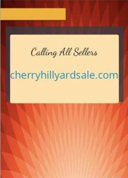 Sell Your Stuff ! Cherry Hill, NJ Flipbook: Calling all Sellers, Sell Your Stuff, Cherry Hill Yard Sale, LLC. Online Classified Advertising